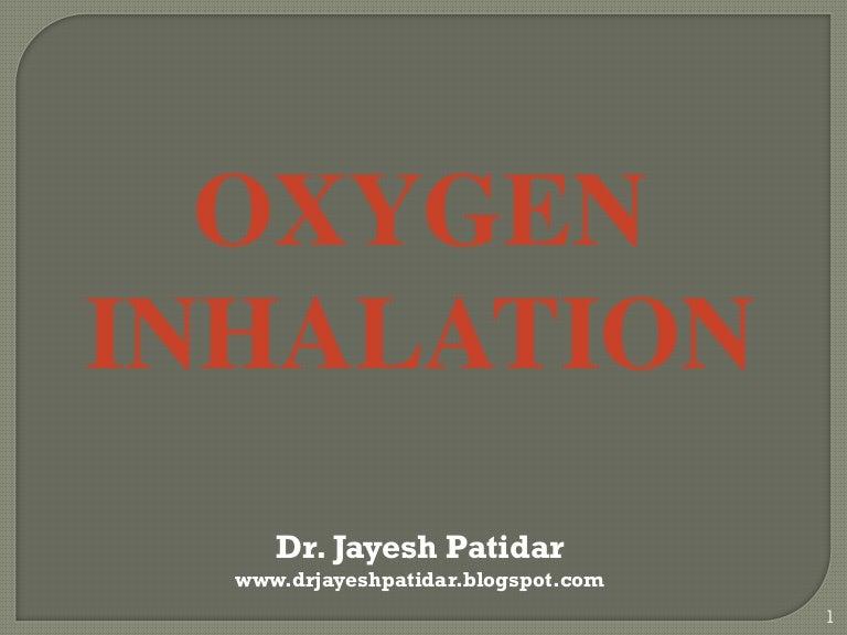 & Oxygen inhalation