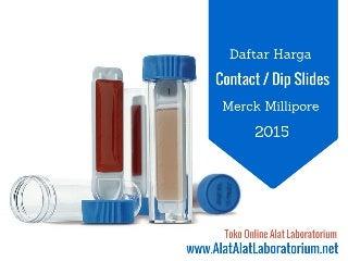 Daftar Harga Contact atau Dip Slides Merck Millipore 2015