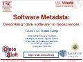 "Software Metadata: Describing ""dark software"" in GeoSciences"