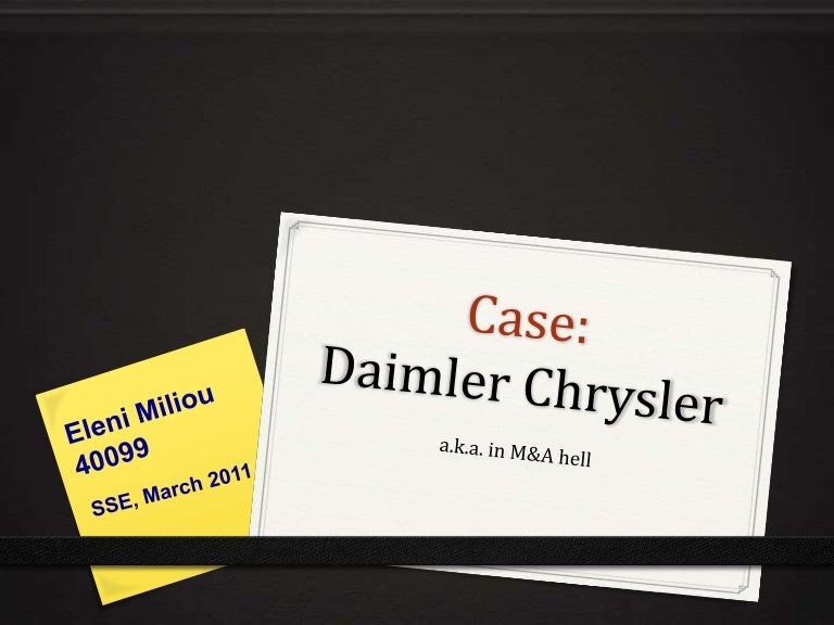 case study daimler and chrysler At the time, the merger of daimler-benz and chrysler was unequalled in size and  primarily based on a case study and on further secondary literature about the companies' merger rev adm ufsm, santa maria, v 3, n 3, p 431-440, set/dez 2010  the daimlerchrysler merger – a cultural mismatch,.