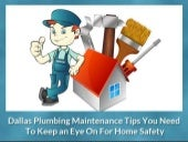 Dallas Plumbing Maintenance Tips You Need To Keep an Eye On For Home Safety
