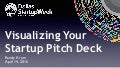 Visualizing Your Startup Pitch Deck