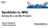 SysAdmin to SRE: Solving the Last Mile Problem
