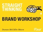 Damon McCollin-Moore ifour - Straight thinking about brand