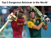 Top 05 Most Dangerous Batsman in The World Cricket