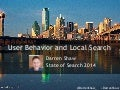 Darren Shaw  - User Behavior and Local Search - Dallas State of Search 2014