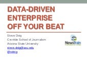 Data-driven enterprise off your beat - Steve Doig - Seattle NewsTrain - 11.11.17