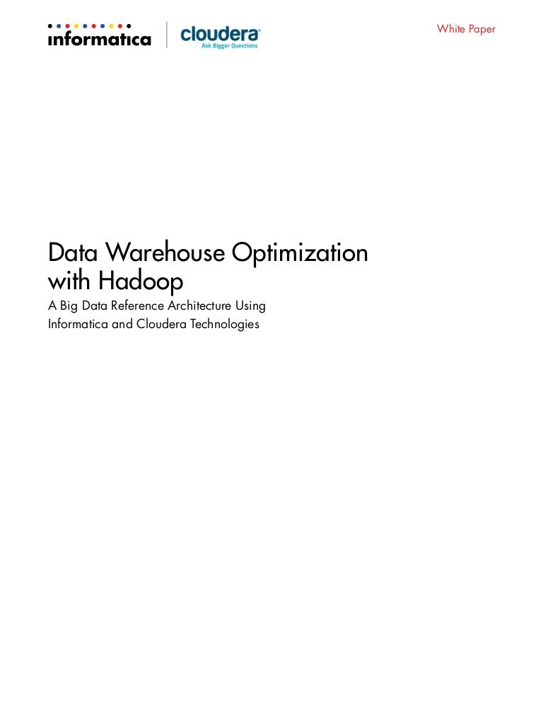 Data warehouse-optimization-with-hadoop-informatica-cloudera