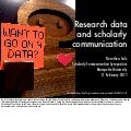 Research Data and Scholarly Communication (with notes)