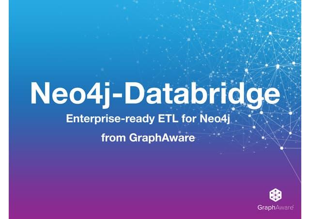 Neo4j-Databridge: Enterprise-scale ETL for Neo4j