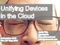 Unifying Devices in the Cloud