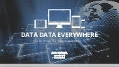 Data Data Everywhere: Not An Insight to Take Action Upon