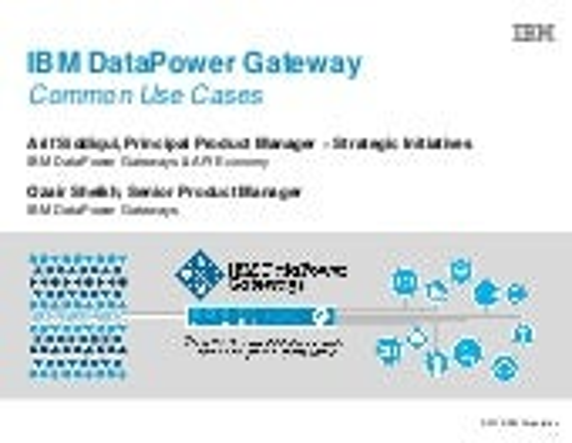 IBM DataPower Gateway - Common Use Cases