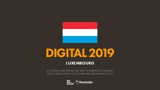 Digital 2019 Luxembourg (January 2019) v01