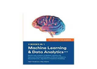 $REad_E-book$@@ Data Science for Busineb 2019 2 BOOKS IN 1 Master Data Analytics Learning Machine with Optimized Marketing Artificial Intelligence Strategies Neural Networks