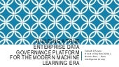 Data Science Salon 2018 - Building a true enterprise data governance platform for the modern machine learning era by Subash D'Souza