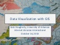 Visualizing Data with Geographic Information Systems (GIS)