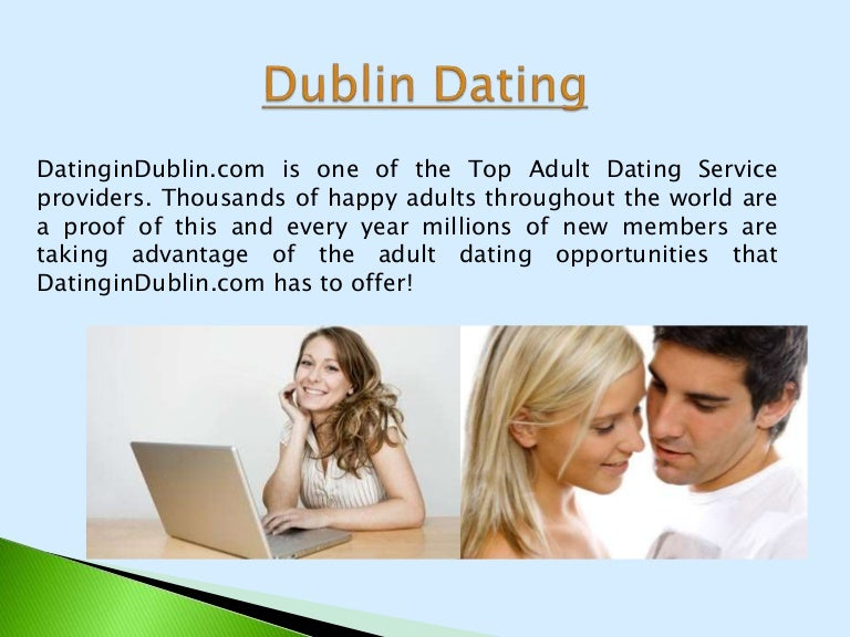 Adult dating dublin dating vs.courting