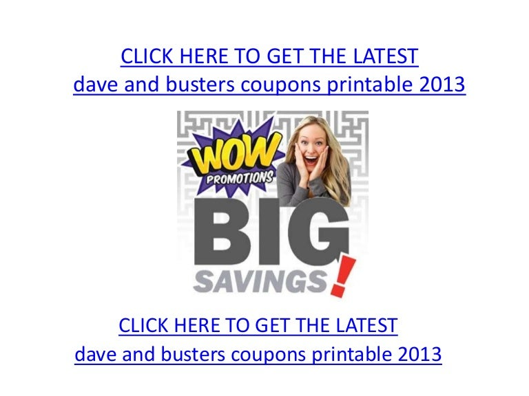 picture about Dave and Busters Coupons Printable known as Dave and busters coupon codes printable 2013