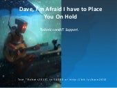 Dave I'm Afraid I Have to Place You On Hold - Robotics and IT Support