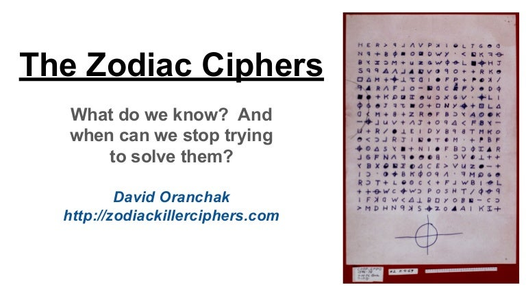 The Zodiac Ciphers What Do We Know And When Can We Stop Trying To