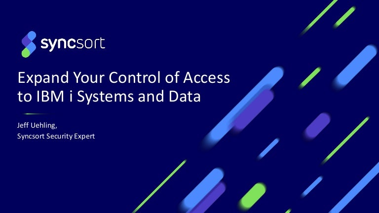 Expand Your Control of Access to IBM i Systems and Data