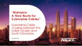 Malaysia: A New Submarine Cable Route by Tan Tze Meng