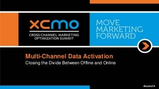 Multi-Channel Data Activation: Closing the Divide Between Offline and Online
