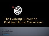 The Evolving Culture of Paid Search and Conversion
