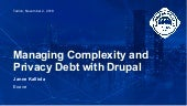 Managing Complexity and Privacy Debt with Drupal