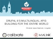 Drupal 8's Multilingual APIs: Building for the Entire World