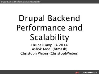 DrupalCampLA 2014 - Drupal backend performance and scalability