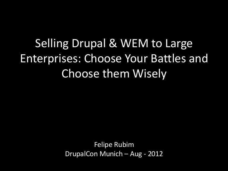 Selling Drupal   WEM to Large Enterprises  Choose Your Battles   Choose  them Wisely ba4363435ff