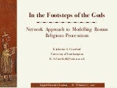 [DCSB] Katherine Crawford (Southampton) In the Footsteps of the Gods: network approach to modeling Roman Religious Processions