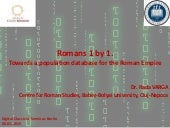 "Rada Varga (Babeș-Bolyai University, Cluj-Napoca), ""Towards a population database for the Roman Empire. Why, how, and where to start from?"""