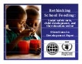 Rethinking School Feeding: social safety nets, child development and the education sector