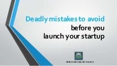 Deadly mistakes to avoid before you launch your startup | Crowdinvest