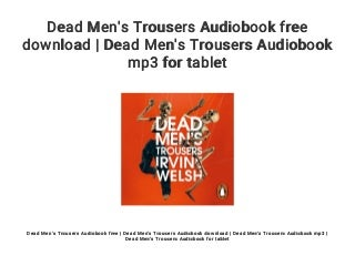 Dead Men's Trousers Audiobook free download - Dead Men's Trousers Audiobook mp3 for tablet