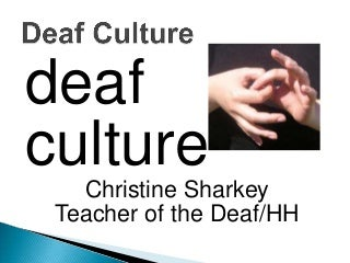 What would be a good topic to cover in a research paper about Deaf culture?