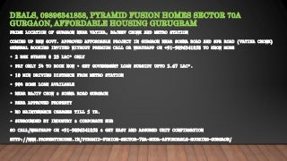 Deals, 09896341858, pyramid fusion homes sector 70a gurgaon, affordable housing gurugram