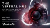 The Virtual Hub: Why VR and AR will sit at the centre of IoT