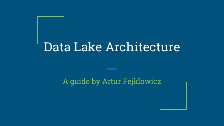 "Artur Fejklowicz - ""Data Lake architecture"" AI&BigDataDay 2017"