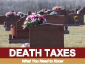 Death Taxes: What You Need to Know