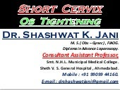 DEBATE - SHORT CERVIX - OS TIGHTNING BY DR SHASHWAT JANI