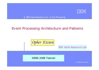 Tutorial in DEBS 2008 - Event Processing Patterns