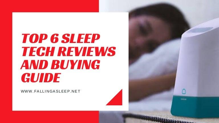 Top 6 Sleep Tech Reviews