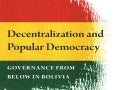 Decentralization and popular democracy  - governance from below in bolivia