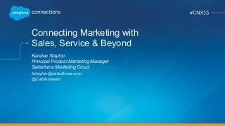 Connecting Marketing with Sales, Service, and Beyond