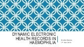 Dynamic EHealth Records in Haemophilia