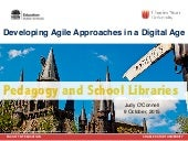 Pedagogy and School Libraries: Developing agile approaches in a digital age